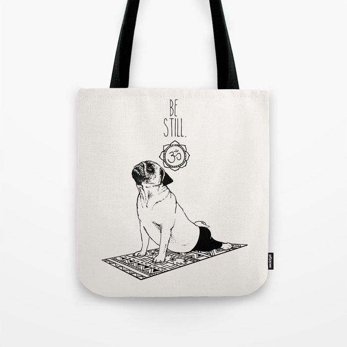 Be Still Pug Tote Bag