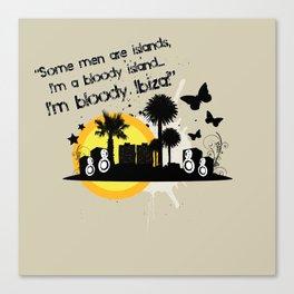 I'm Bloody Ibiza! Canvas Print