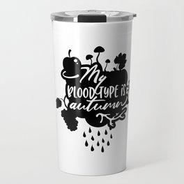 My Bloodtype is Autumn White Travel Mug