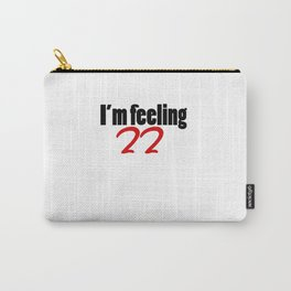 I'm feeling 22  Carry-All Pouch