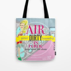 Air your dirty laundry in public Tote Bag