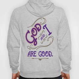 God and I are good. Purple Hoody