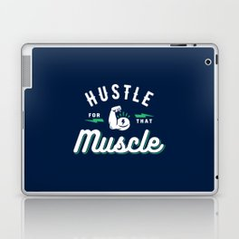 Hustle For That Muscle Laptop & iPad Skin