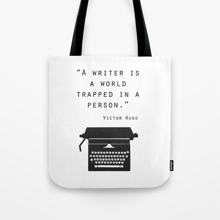 A Writer Is A World Trapped In A Person Tote Bag