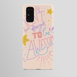 Don't forget to be awesome Android Case