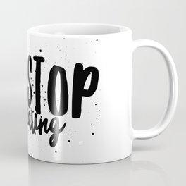 Never Stop Creating Coffee Mug