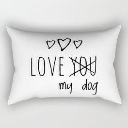 Love my dog Rectangular Pillow