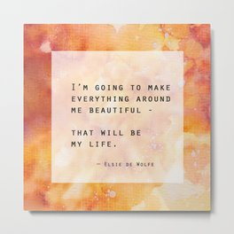 Make Everything Beautiful Metal Print