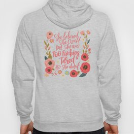 Pretty Swe*ry: She Believed She Could... Hoody