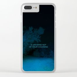 A Universe Not of Your Choosing Clear iPhone Case