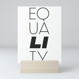 Equality Black & White (LGBTTQQIAAP) Mini Art Print