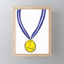 I Tried Medal Framed Mini Art Print