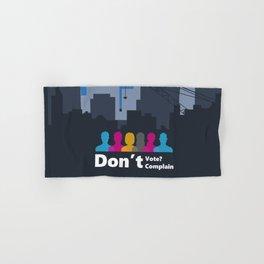 Dont't Vote, Don't Complain Hand & Bath Towel