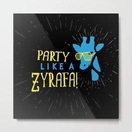 Party Like a Zyrafa! Metal Print