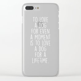 To Love A Dog Clear iPhone Case
