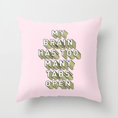 My Brain Has Too Many Tabs Open - Typography Design Throw Pillow