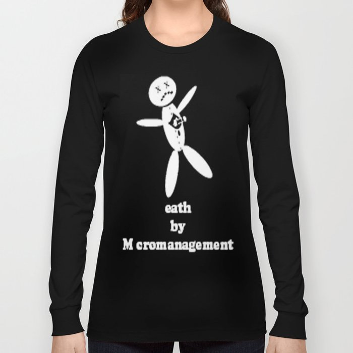 Death By Micromanagement Long Sleeve T-shirt