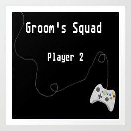 Groom's Squad- Player 2 Art Print