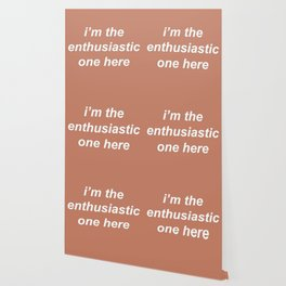 I'm The Enthusiastic One Here Beige Quote Wallpaper