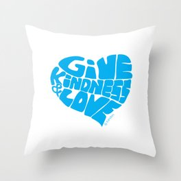 GIVE KINDNESS & LOVE - light blue Throw Pillow