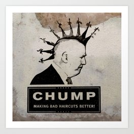 CHUMP (HAIRCUT) Art Print
