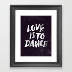 Love is to Dance Framed Art Print