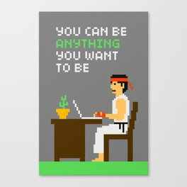 Pixelvana - You can be anything you want to be Canvas Print