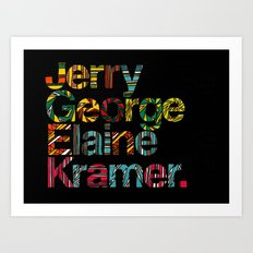 Jerry, George, Elaine & Kramer Art Print