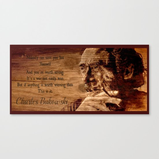 Charles Bukowski - wood - quote Canvas Print