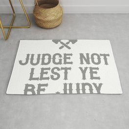 Judge Not Lest Ye Be Judy Rug