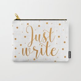 Just write. - Gold + Dots Carry-All Pouch