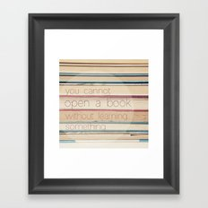 you cannot open a book without learning something Framed Art Print