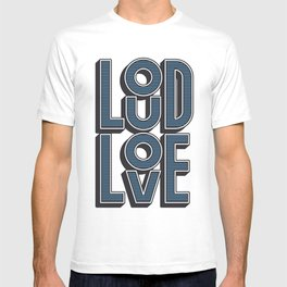 LOUD LOVE T-shirt