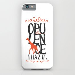Giraffe Opulence I Haz It iPhone Case