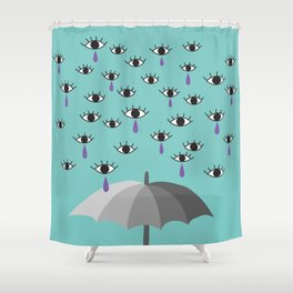 I don't want to see you cry Shower Curtain