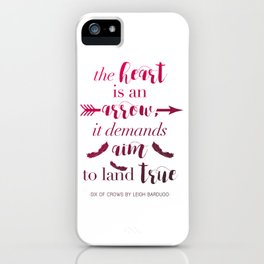 The Heart Is An Arrow - Six of Crows Leigh Bardugo (A) iPhone Case