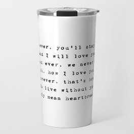 Forever and ever, you'll stay in my heart - Lyrics collection Travel Mug