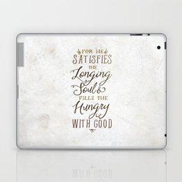 SATISFIES THE LONGING SOUL Laptop & iPad Skin