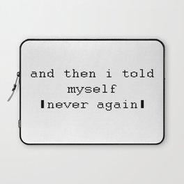 Never Again Laptop Sleeve