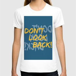 Don't Look Back T-shirt