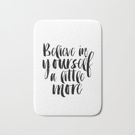 Motivational Poster Believe In Yourself A Little More, Wall Art, Typography Quote, Wall Decor, Bath Mat