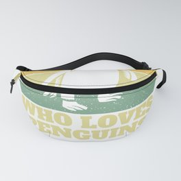 Just A Dad Who love Penguins Funny Penguin Fanny Pack