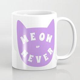 Meow or never Coffee Mug