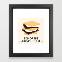 Top of the s'morning to you Framed Art Print