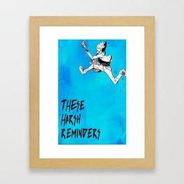 These Harsh Reminders zero print. Framed Art Print