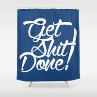 get shit done Shower Curtains featuring Get Shit Done! by Ariel Menta