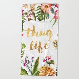 Thug Life - white version Beach Towel