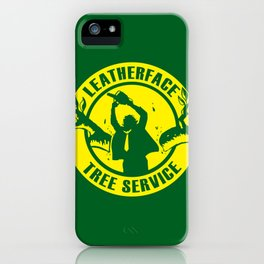Leatherface Tree Service iPhone Case