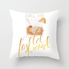 Call Me Old Fashioned Throw Pillow