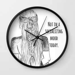 Not in a socializing mood Wall Clock